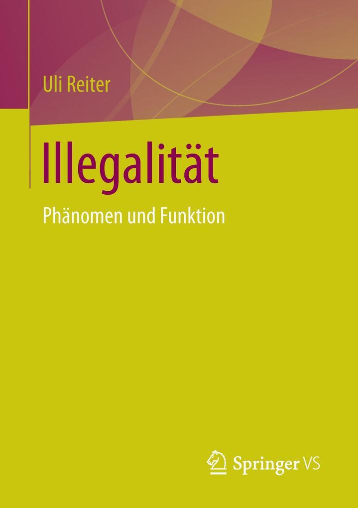 Illegalität als Buch von Uli Reiter