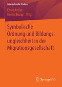 Symbolische Ordnung und Bildungsungleichheit in der Migrationsgesellschaft