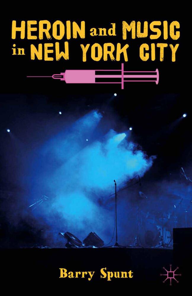 Heroin and Music in New York City als Buch von ...