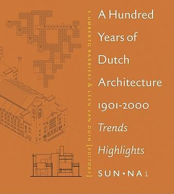 A Hundred Years of Dutch Architecture: 1901-2000 Trends Highlights als Buch