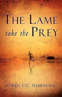 The Lame Take the Prey als Taschenbuch
