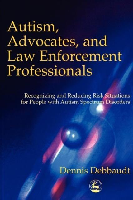 Autism, Advocates, and Law Enforcement Professionals als Taschenbuch