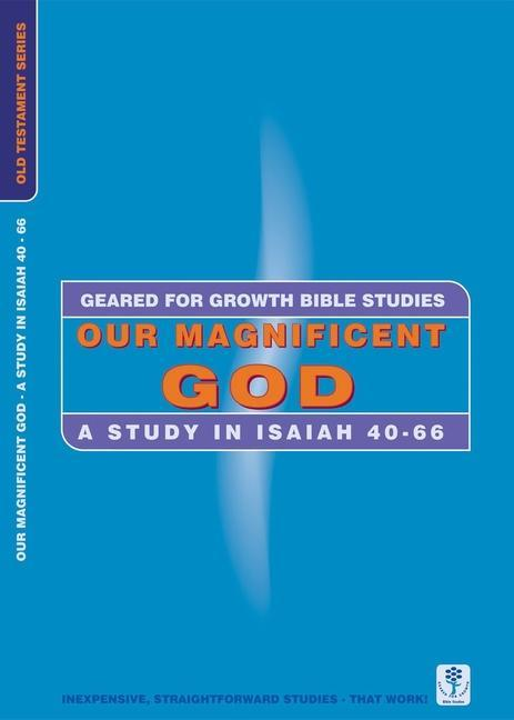 Our Magnificent God: A Study in Isaiah 40-66 als Taschenbuch