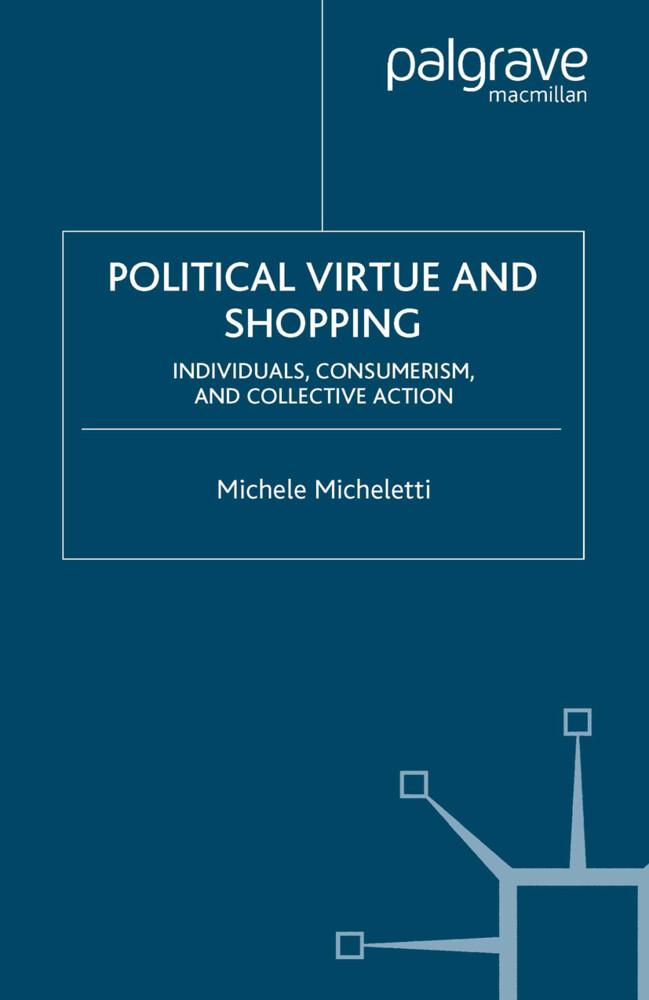 Political Virtue and Shopping als Buch von