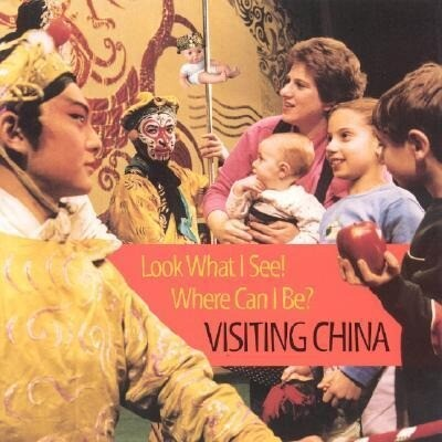 Look What I See! Where Can I Be?: Visiting China als Buch