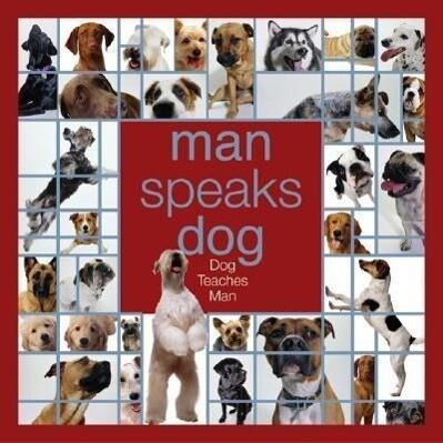 Man Speaks Dog: Dog Teaches Man als Buch