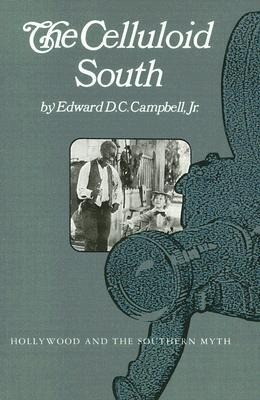 The Celluloid South: Hollywood and the Southern Myth als Taschenbuch