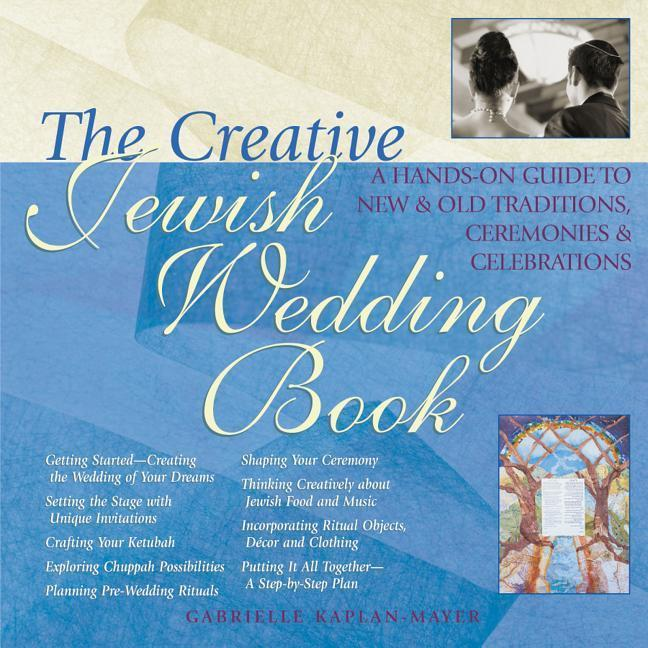The Creative Jewish Wedding Book: A Hands-On Guide to New & Old Traditions, Ceremonies & Celebrations als Taschenbuch