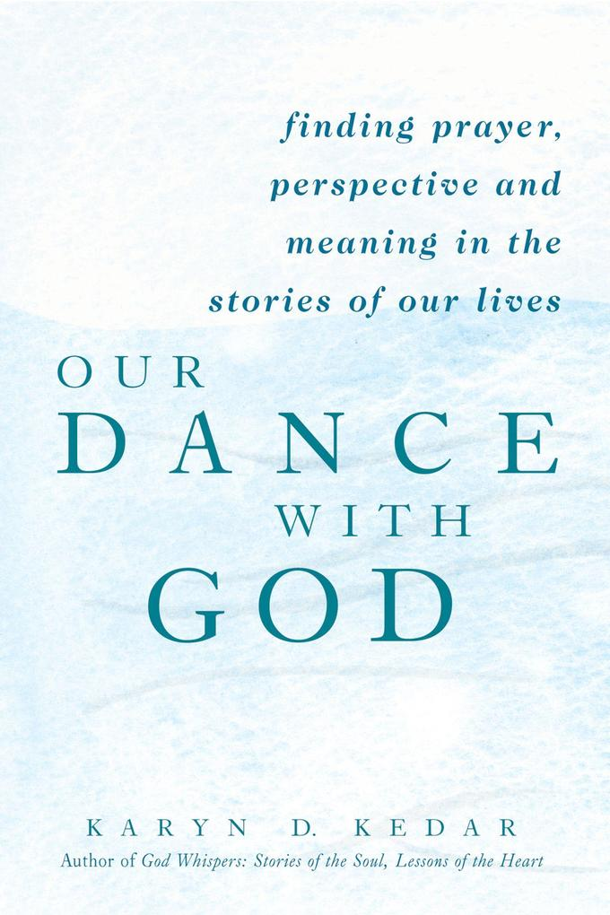 Our Dance with God: Finding Prayer, Perspective and Meaning in the Stories of Our Lives als Taschenbuch