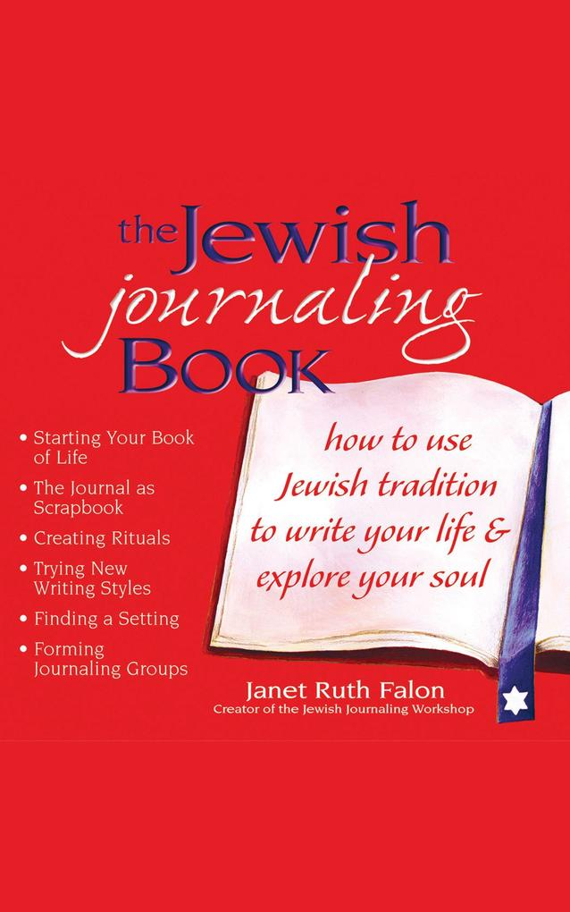 The Jewish Journaling Book: How to Use Jewish Tradition to Write Your Life & Explore Your Soul als Taschenbuch