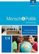Mensch und Politik 7 / 8. Schülerband. Berlin und Brandenburg