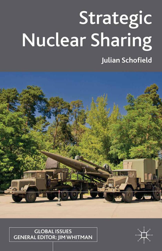 Strategic Nuclear Sharing als Buch von J. Schof...