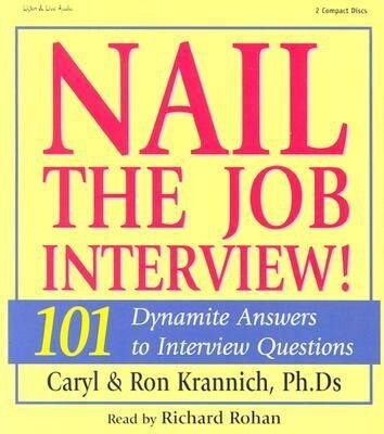 Nail the Job Interview!: 101 Dynamite Answers to Interview Questions als Hörbuch