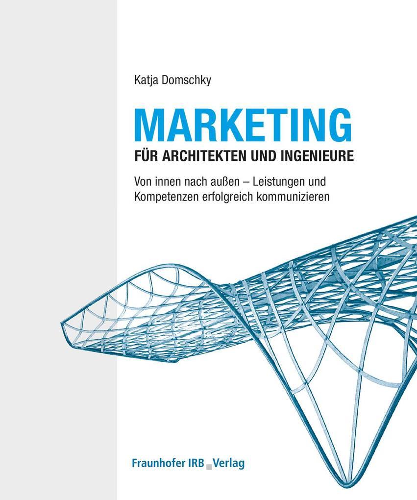 Marketing für Architekten und Ingenieure. als e...