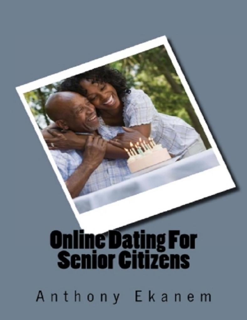 Online Dating for Senior Citizens als eBook Dow...