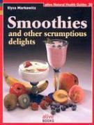 Smoothie and Other Scrumptious Delights