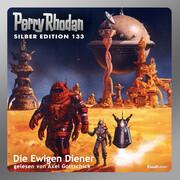 Perry Rhodan Silber Edition 133: Die Ewigen Diener