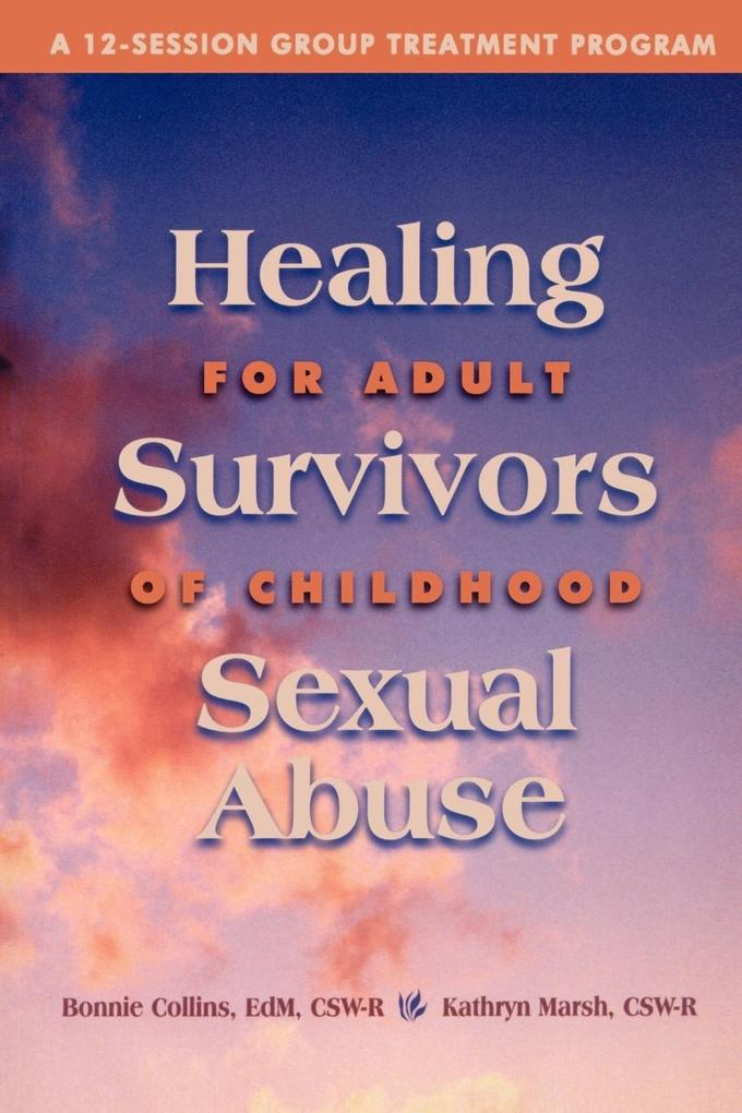 Healing for Adult Survivors of Childhood Sexual Abuse als Taschenbuch