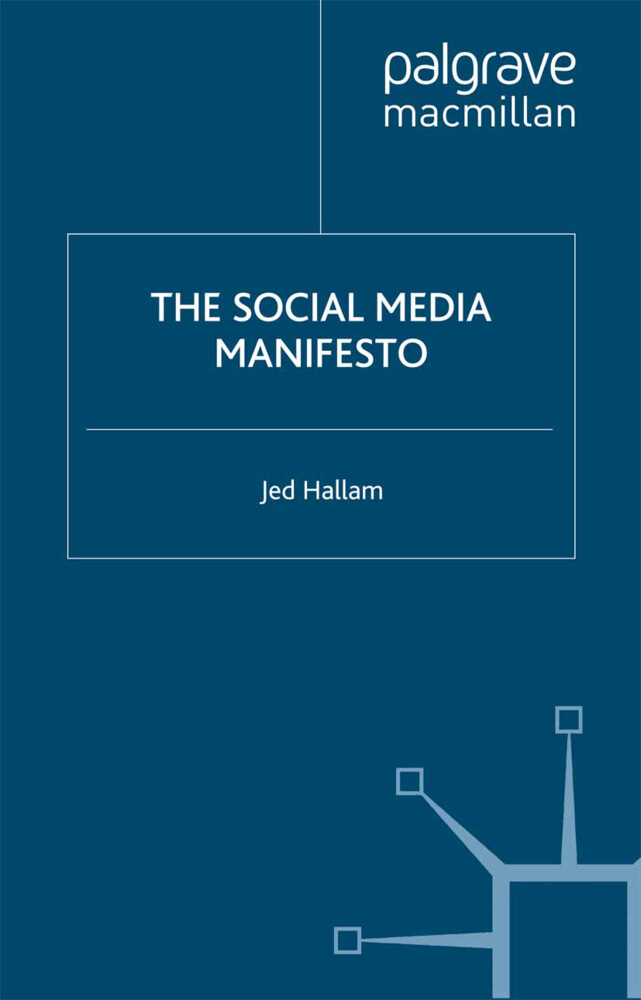 The Social Media Manifesto als Buch von Jed Hallam