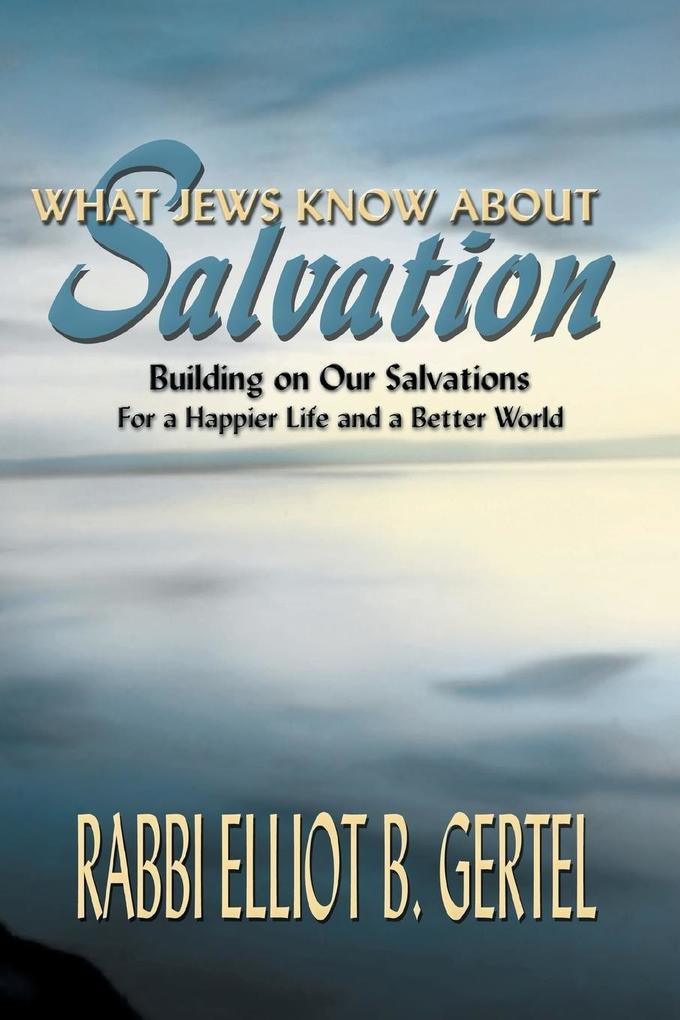 What Jews Know about Salvation als Taschenbuch