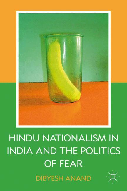 Hindu Nationalism in India and the Politics of ...