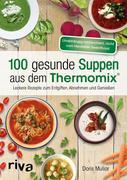 100 gesunde Suppen aus dem Thermomix®
