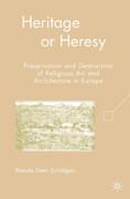 Heritage or Heresy