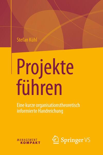 Projekte führen als Buch von Stefan Kühl