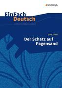 Der Schatz auf Pagensand: Klassen 5 - 7. EinFach Deutsch Unterrichtsmodelle