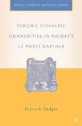 Forging Chivalric Communities in Malory's Le Morte Darthur