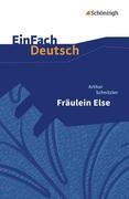 Fräulein Else: Gymnasiale Oberstufe. EinFach Deutsch Textausgaben