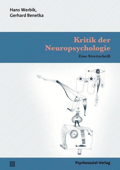 Kritik der Neuropsychologie als Buch von Hans W...