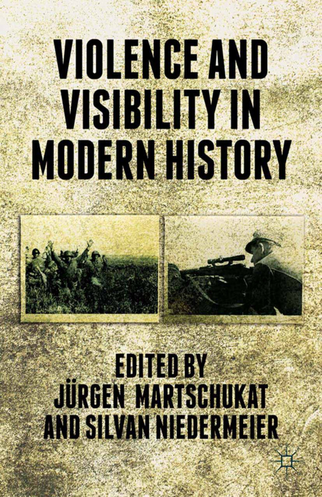 Violence and Visibility in Modern History als B...