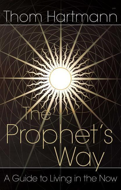 The Prophet's Way: A Guide to Living in the Now als Taschenbuch