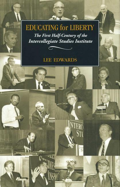 Educating for Liberty: The First Half-Century of the Intercollegiate Studies Institute als Buch