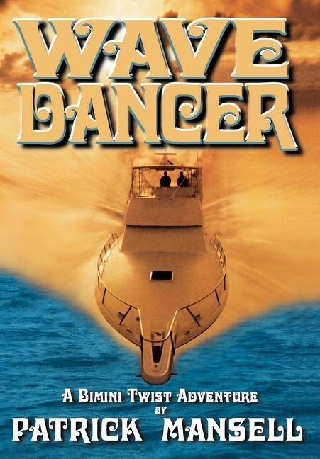 Wave Dancer- A Bimini Twist Adventure als Buch