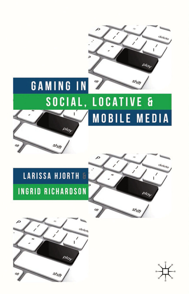 Gaming in Social, Locative and Mobile Media als...