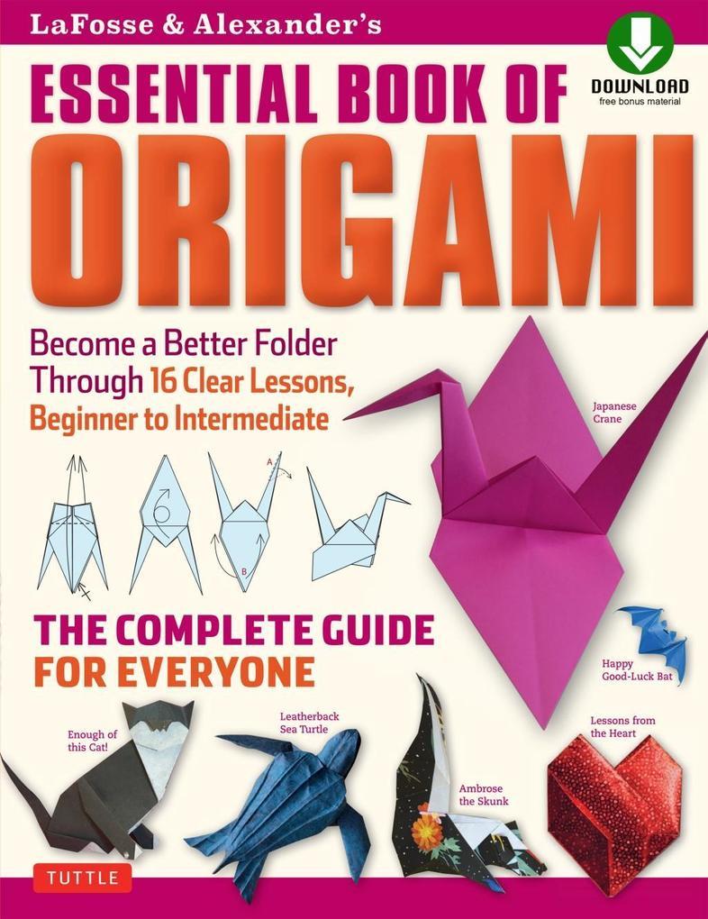 LaFosse & Alexander´s Essential Book of Origami...