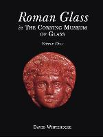 Roman Glass in the Corning Museum, Volume 3 als Buch