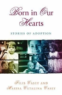 Born in Our Hearts: Stories of Adoption als Taschenbuch