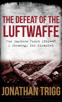 Defeat of the Luftwaffe als eBook Download von ...