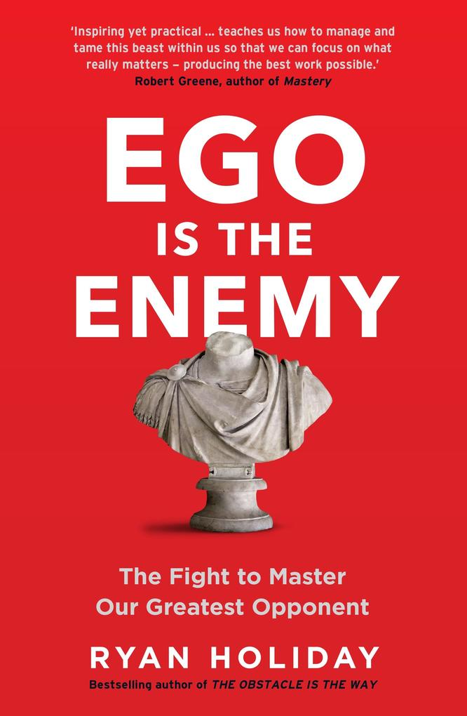 Ego is the Enemy als eBook Download von Ryan Ho...