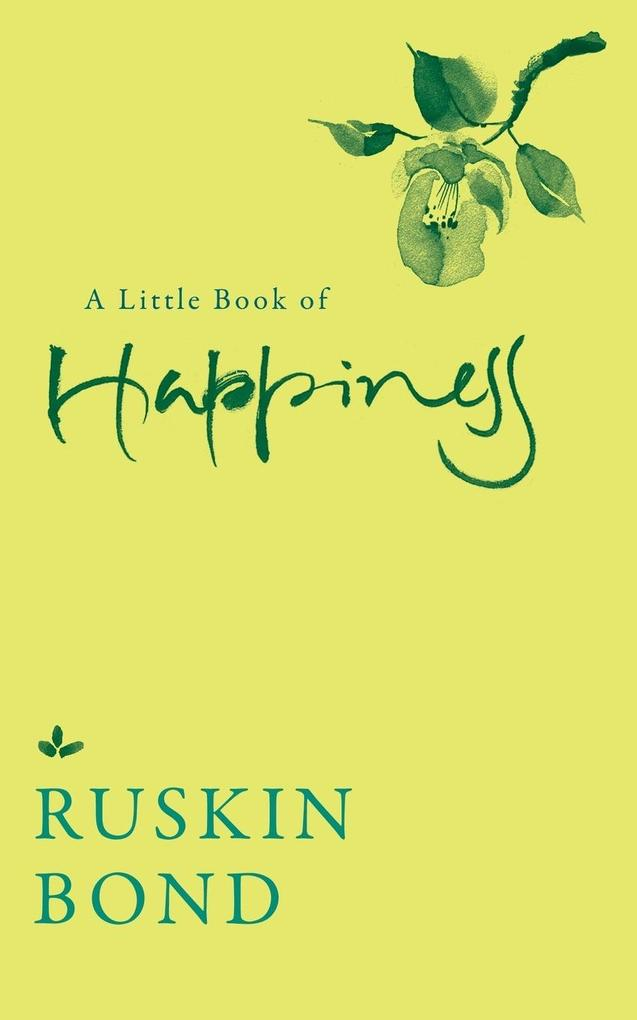 A Little Book of Happiness als Buch von Ruskin ...