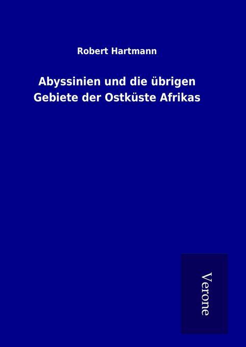 Abyssinien und die übrigen Gebiete der Ostküste...