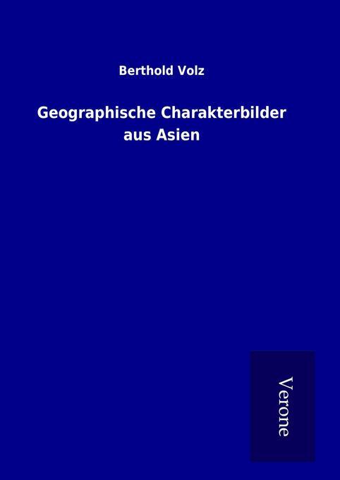 Geographische Charakterbilder aus Asien als Buc...