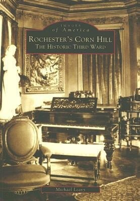 Rochester's Corn Hill: The Historic Third Ward als Taschenbuch