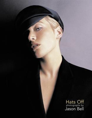 Hats Off: Photographs by Jason Bell als Buch