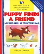 Puppy Finds a Friend/English-French: Le Petit Chien Trouve Un Copain