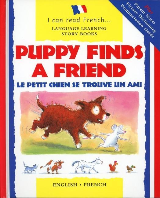 Puppy Finds a Friend/English-French: Le Petit Chien Se Trouve Un Ami als Buch (gebunden)