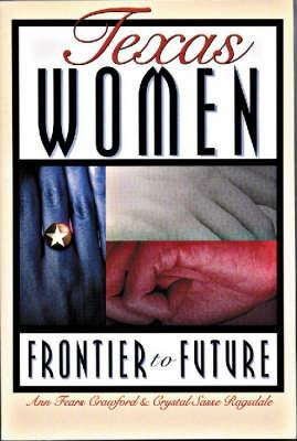Texas Women: Frontier to Future als Buch